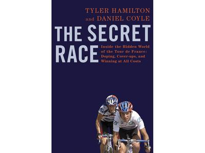 The Secret Race - Tyler Hamilton, written by Daniel Coyle