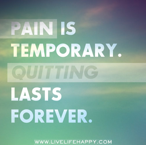 Pain is Temporary (Photo: Live Life Happy - Flickr)